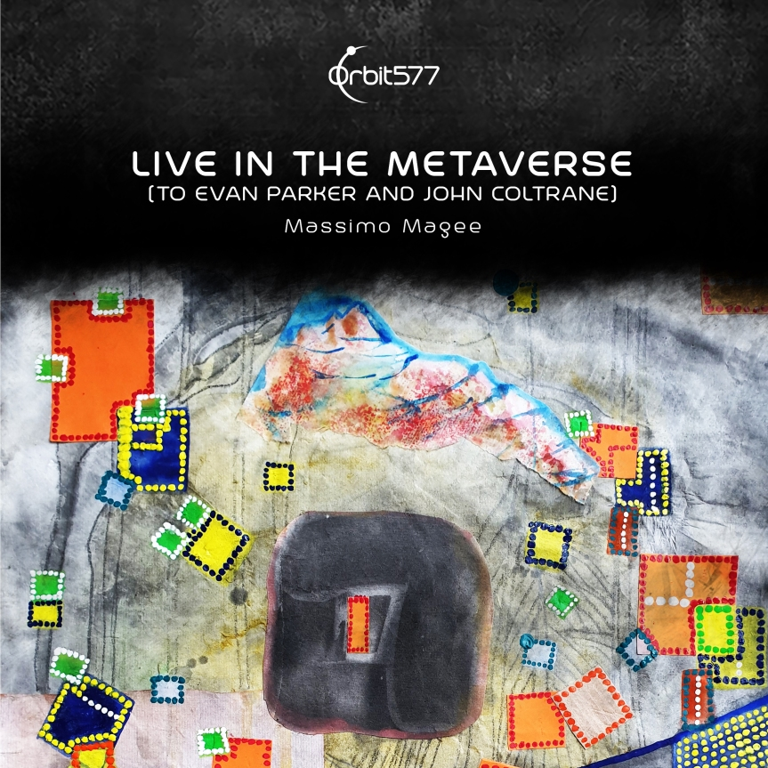 Live in the Metaverse (to Evan Parker and JohnColtrane)